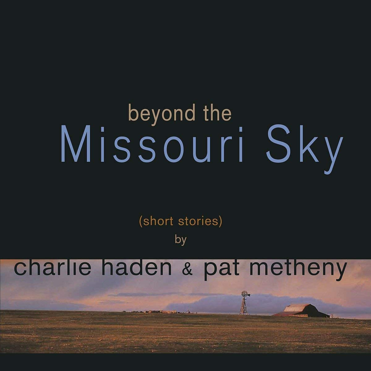 Charlie Haden/Pat Metheny / Beyond The Missouri Sky